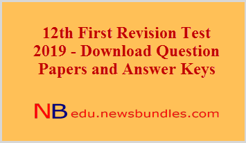 12th First Revision Test 2019 - Download Question Papers and Answer Keys